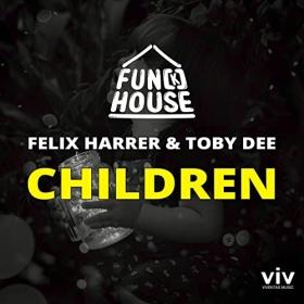 FUN[K]HOUSE, FELIX HARRER, TOBY DEE - CHILDREN